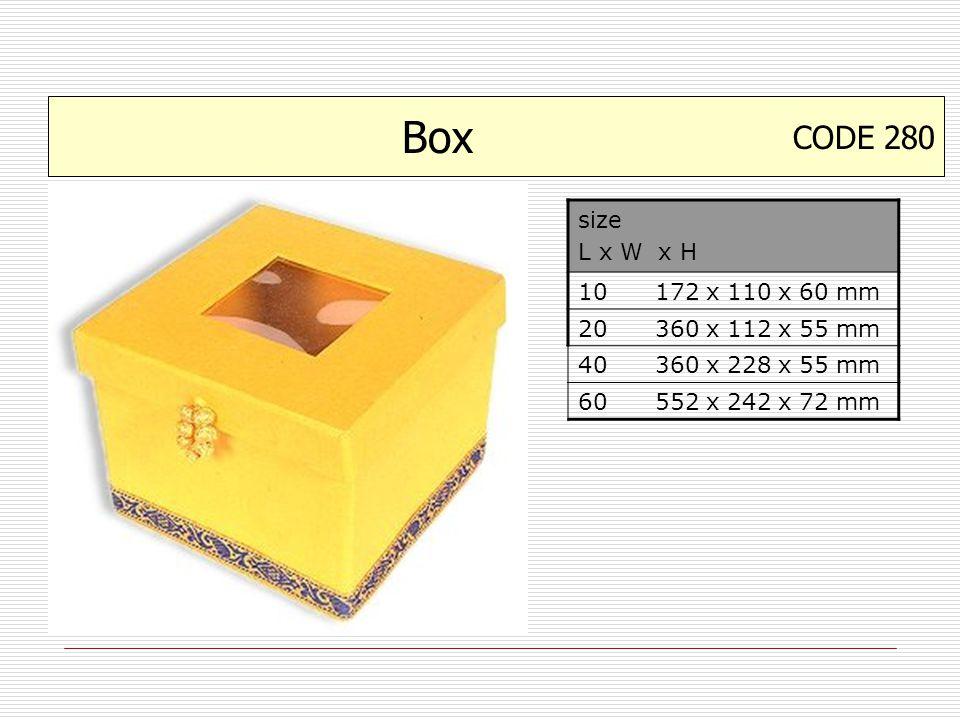 CODE 280 Box size L x W x H 10 172 x 110 x 60 mm 20 360 x 112 x 55 mm 40 360 x 228 x 55 mm 60 552 x 242 x 72 mm