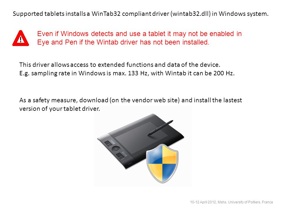 Supported tablets installs a WinTab32 compliant driver (wintab32.dll) in Windows system.