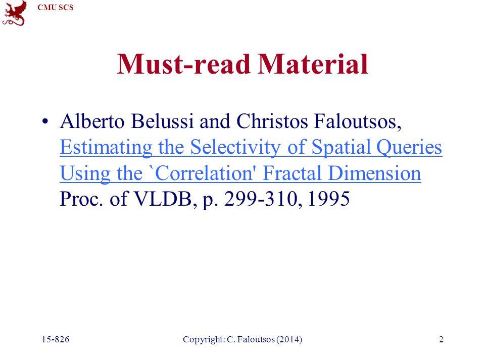 CMU SCS 15-826Copyright: C.Faloutsos (2014)#13 Dimensionality 'curse' A1: switch to seq.