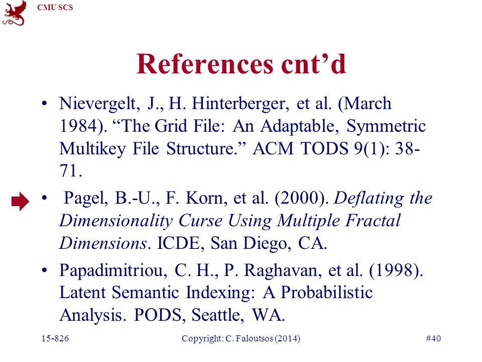 CMU SCS 15-826Copyright: C. Faloutsos (2014)#40 References cnt'd Nievergelt, J., H.