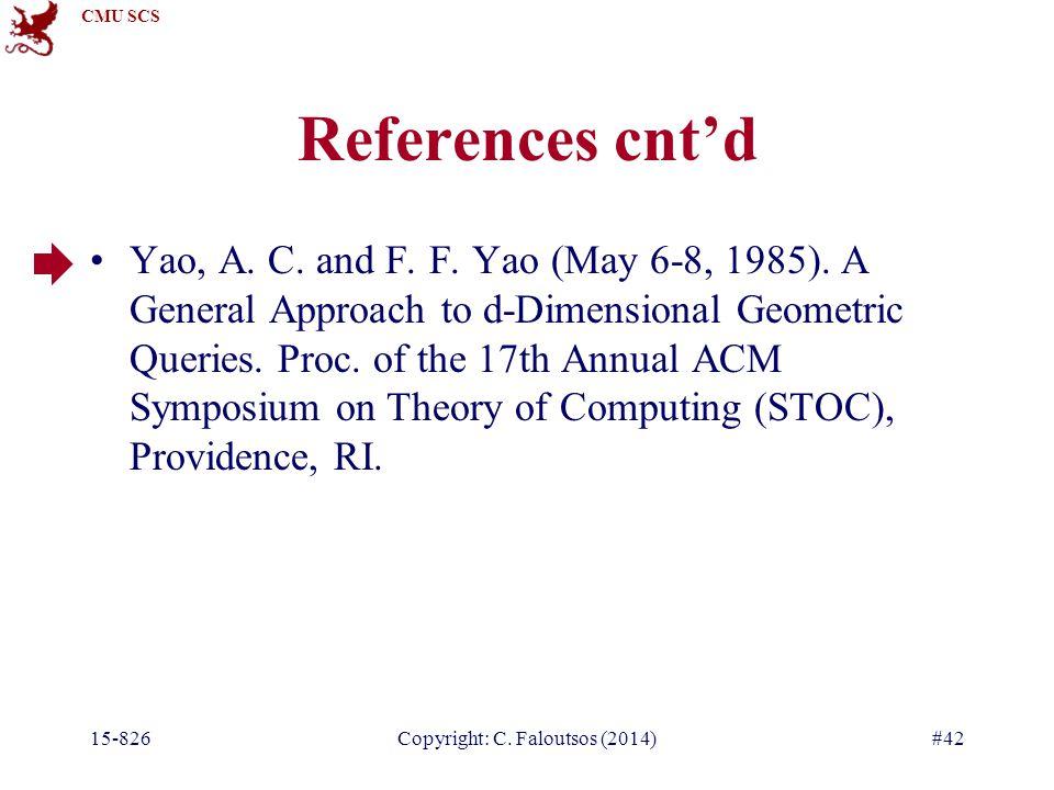 CMU SCS 15-826Copyright: C. Faloutsos (2014)#42 References cnt'd Yao, A.