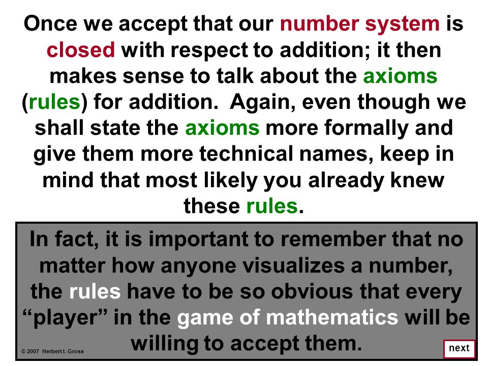 Once we accept that our number system is closed with respect to addition; it then makes sense to talk about the axioms (rules) for addition. Again, ev