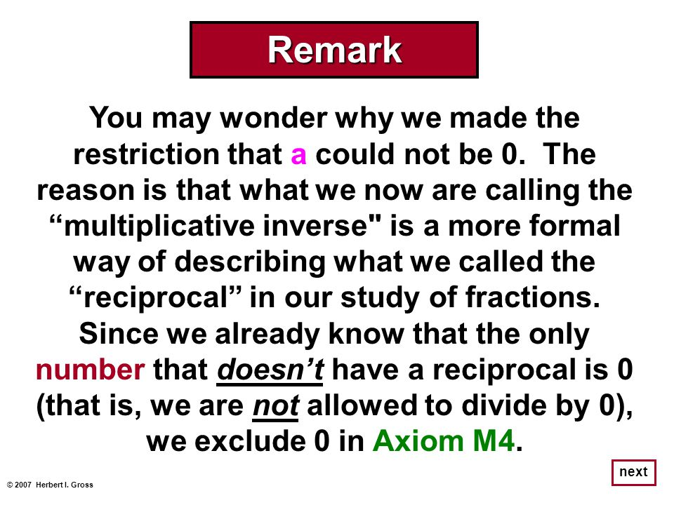 """You may wonder why we made the restriction that a could not be 0. The reason is that what we now are calling the """"multiplicative inverse"""