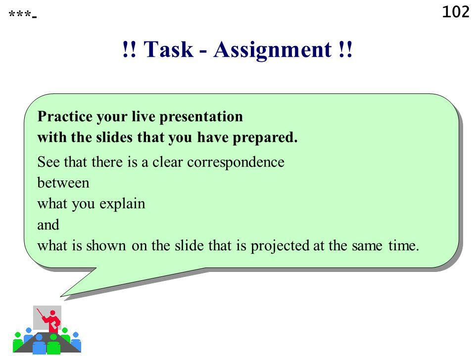 !! Task - Assignment !! Test the projection from the computer that you will use for your presentation. Match the resolution on your computer with that