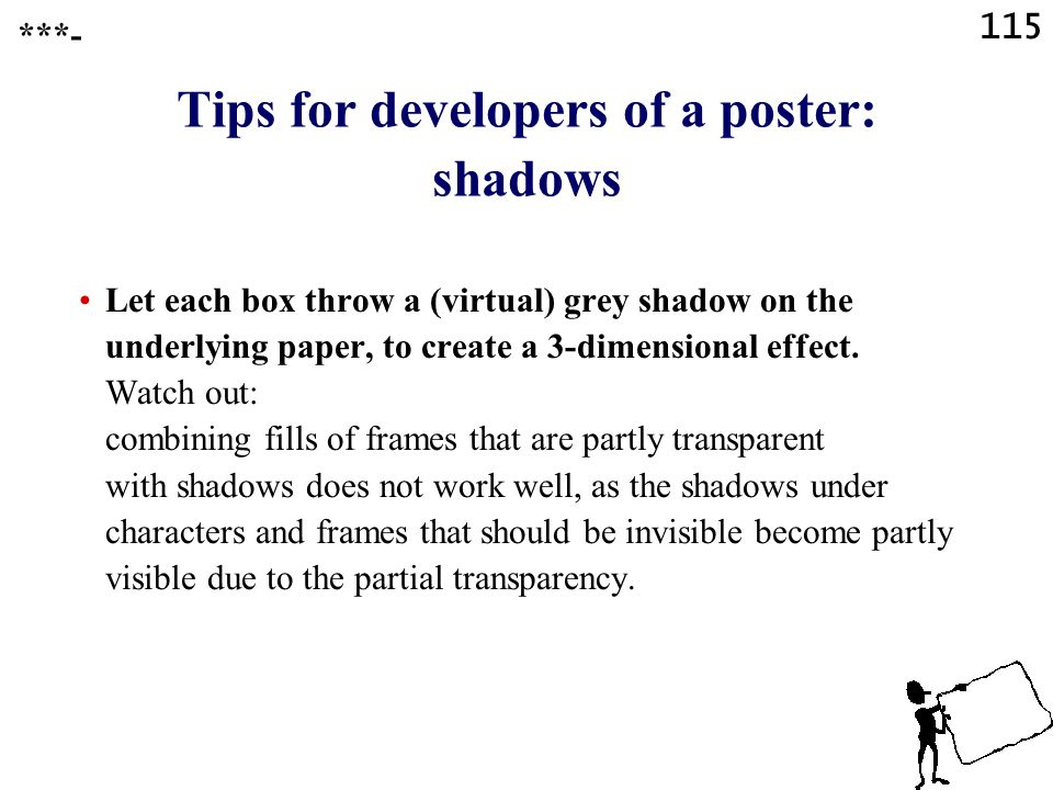 114 Tips for developers of a poster: frames / boxes You can give each box a different pastel colour background. You can choose the colors so that they