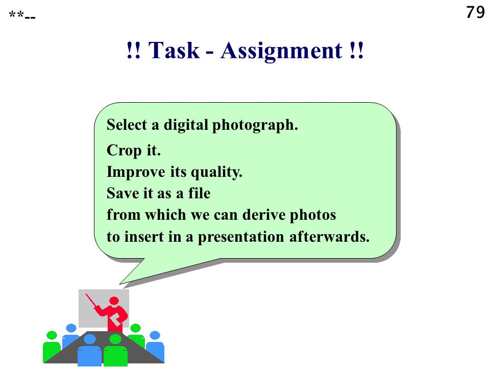 78 !! Task - Assignment !! **-- Make or find relevant photographs or images. If they are not yet in digital format, then digitize them. Save the data