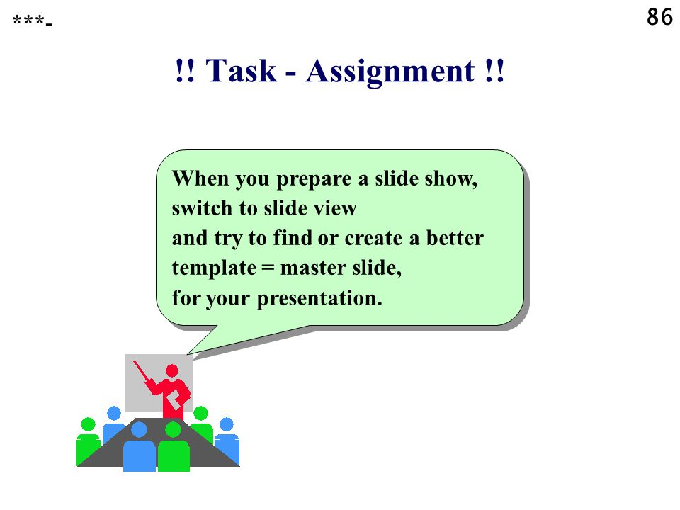 !! Task - Assignment !! Get some experience with editing the master slide. ***- 85