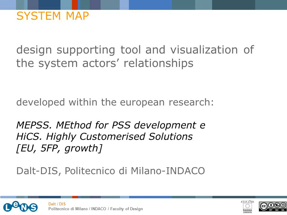 Dalt / DIS Politecnico di Milano / INDACO / Faculty of Design design supporting tool and visualization of the system actors' relationships developed within the european research: MEPSS.