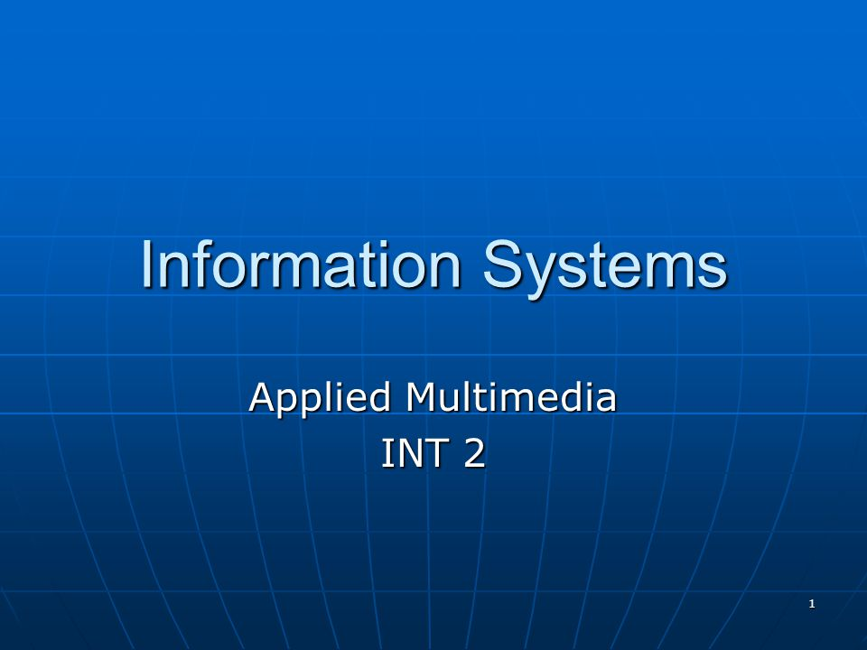 1 Information Systems Applied Multimedia INT 2