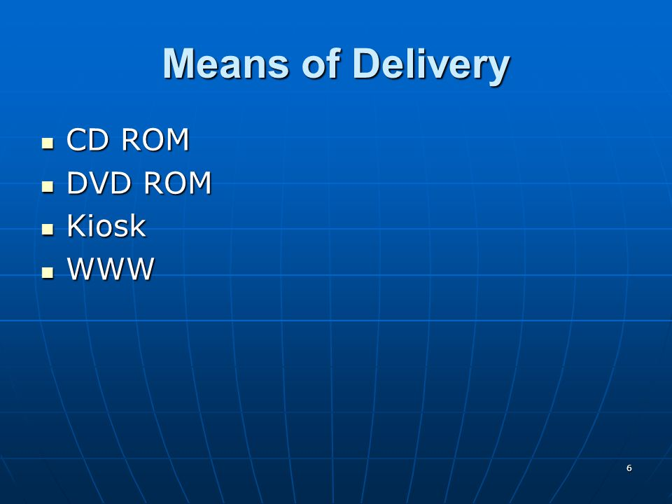 7 Comparison of Delivery Media Data capacity Data capacity Ease of update Ease of update