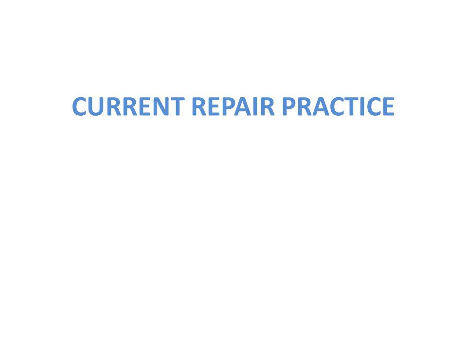 CURRENT REPAIR PRACTICE
