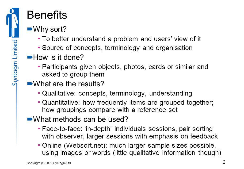 Copyright (c) 2009 Syntagm Ltd 2 Benefits  Why sort.