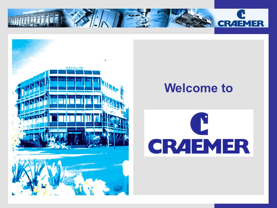 The Craemer Group - Headquarter in Herzebrock-Clarholz since 1912 - Subsidiaries in Great Britain and Slovakia - Turnover 2005: 120 Mio.