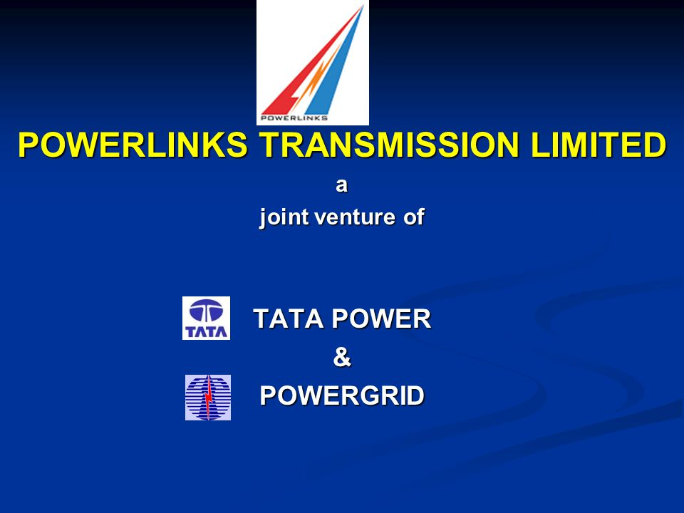 POWERLINKS TRANSMISSION LIMITED a joint venture of TATA POWER &POWERGRID