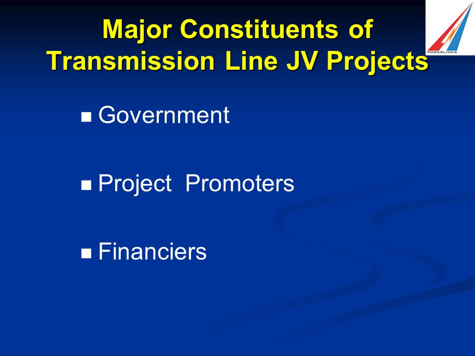 Major Constituents of Transmission Line JV Projects Government Project Promoters Financiers