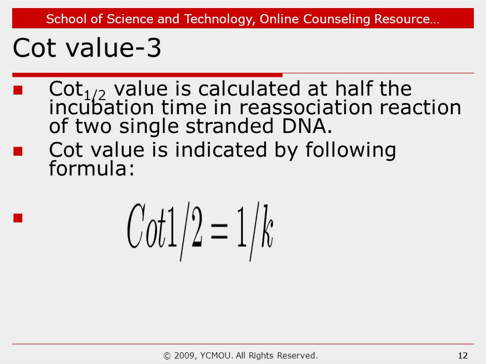 School of Science and Technology, Online Counseling Resource… © 2009, YCMOU. All Rights Reserved.12 Cot value-3 Cot 1/2 value is calculated at half th