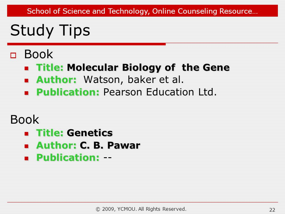 School of Science and Technology, Online Counseling Resource… 22 Study Tips  Book Title: Molecular Biology of the Gene Title: Molecular Biology of th
