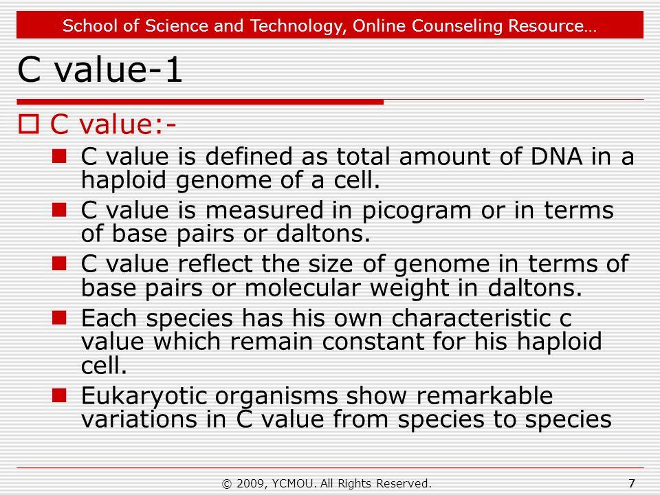 School of Science and Technology, Online Counseling Resource… © 2009, YCMOU. All Rights Reserved.7 C value-1  C value:- C value is defined as total a