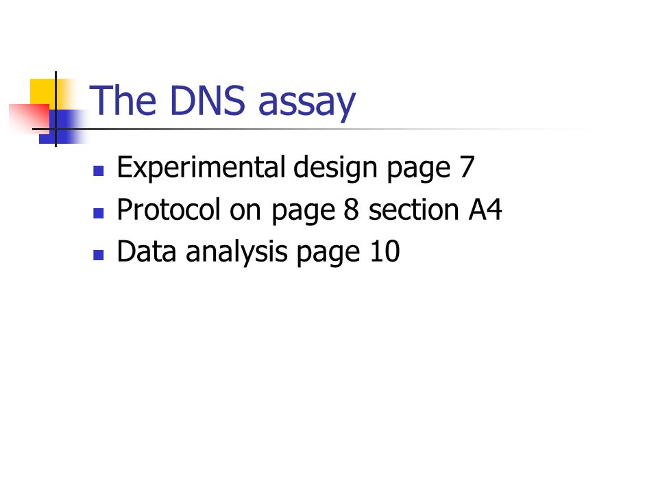 The DNS assay Experimental design page 7 Protocol on page 8 section A4 Data analysis page 10