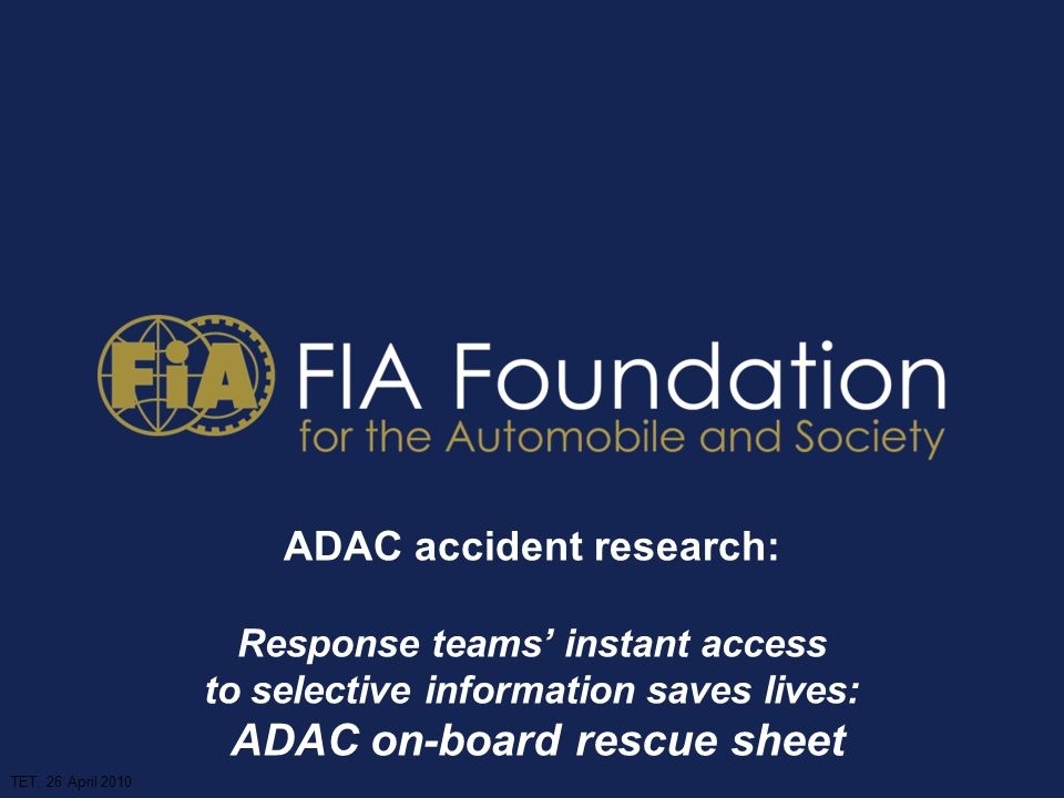 ADAC accident research: Response teams' instant access to selective information saves lives: ADAC on-board rescue sheet TET, 26 April 2010