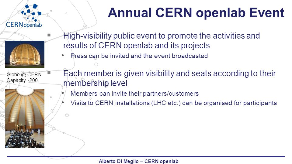 Annual CERN openlab Event  High-visibility public event to promote the activities and results of CERN openlab and its projects Press can be invited a