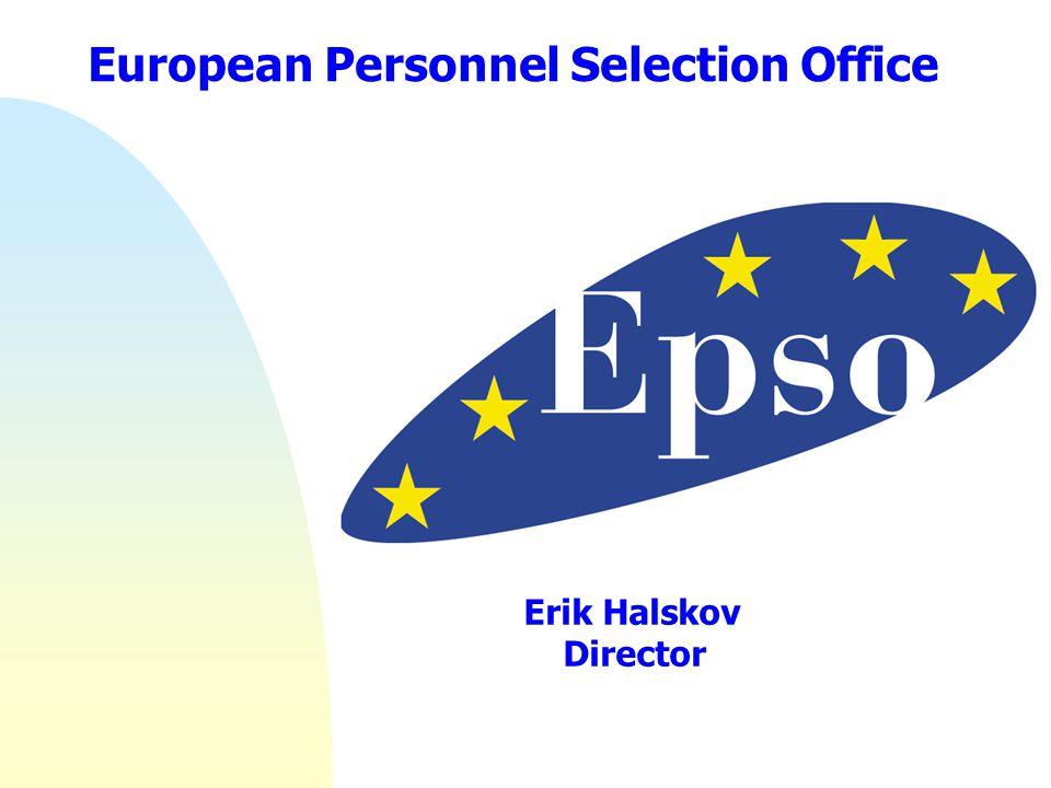 European Personnel Selection Office Erik Halskov Director