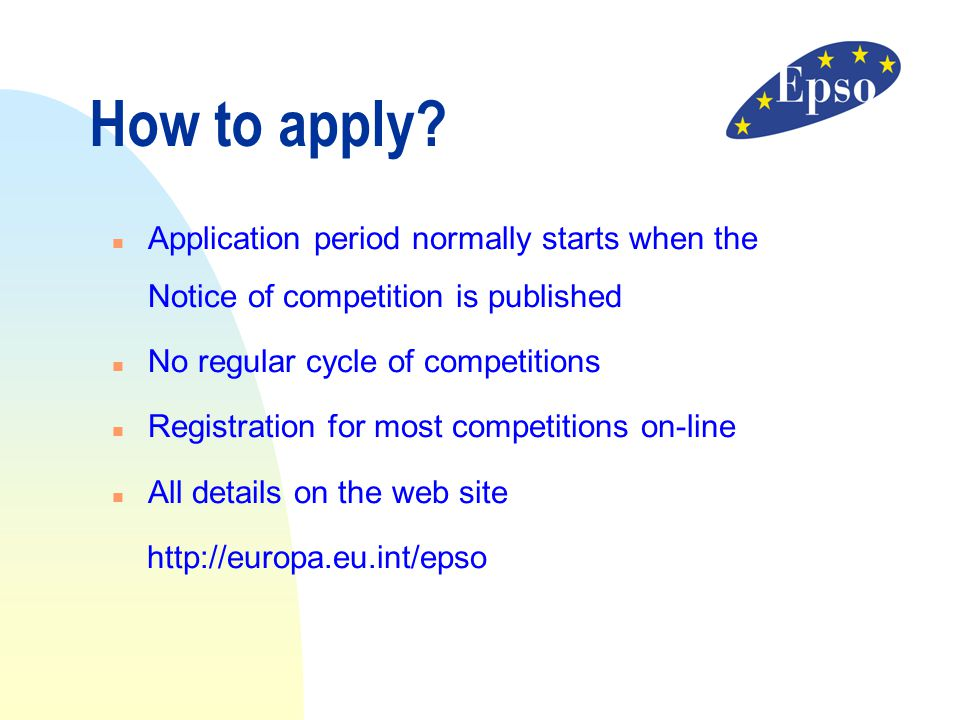 How to apply? n Application period normally starts when the Notice of competition is published n No regular cycle of competitions n Registration for m