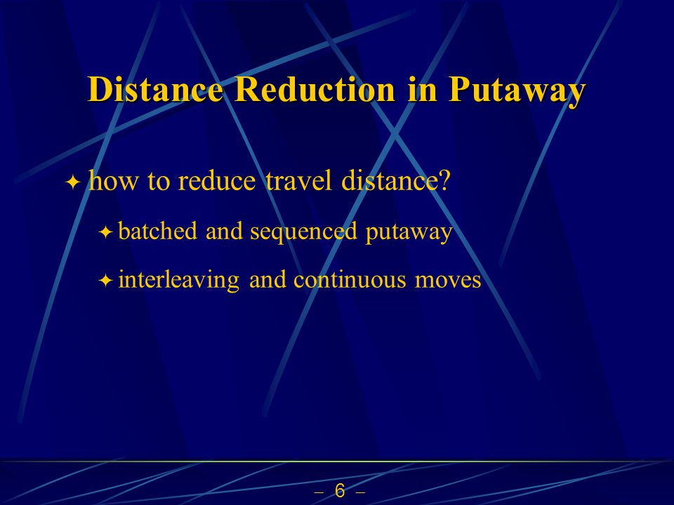  6   how to reduce travel distance.