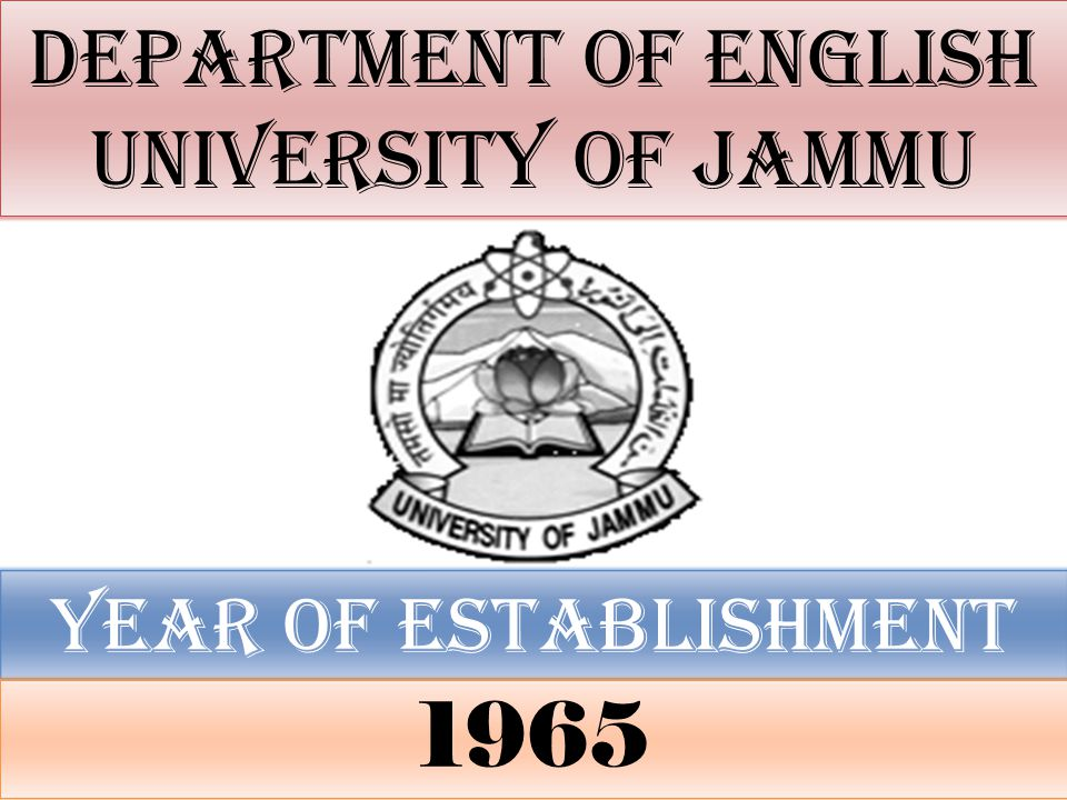 DEPARTMENT OF ENGLISH UNIVERSITY OF JAMMU YEAR OF ESTABLISHMENT 1965