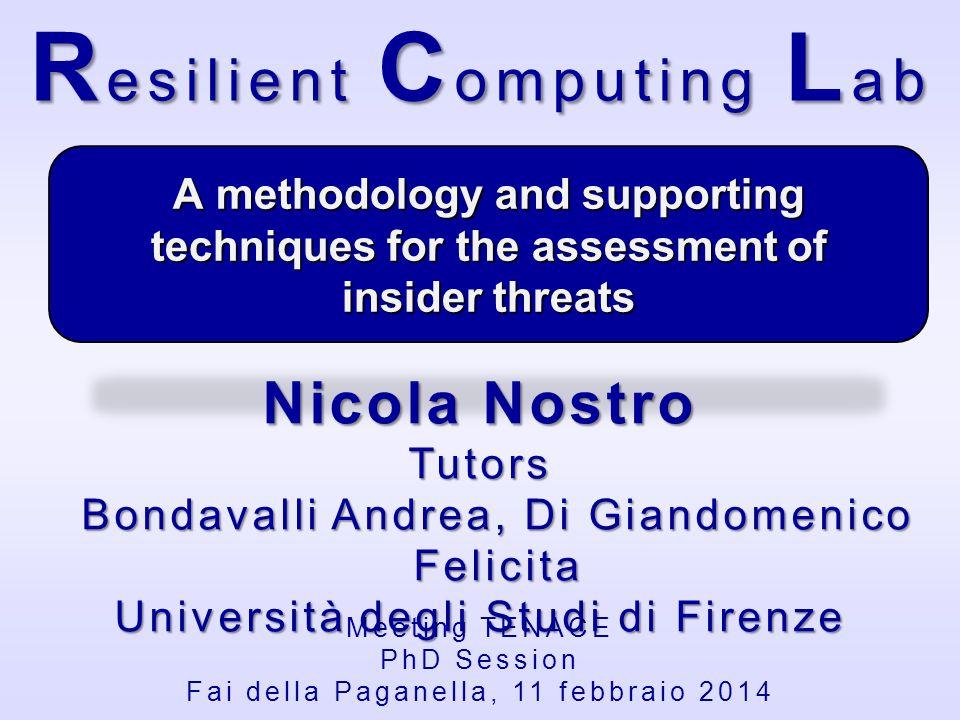 Nicola Nostro Meeting TENACE – Fai della Paganella 11 febbraio 2014- 12 Methodology – Countermeasures Selection of the proper countermeasure(s), to avoid or mitigate the identified threat(s).