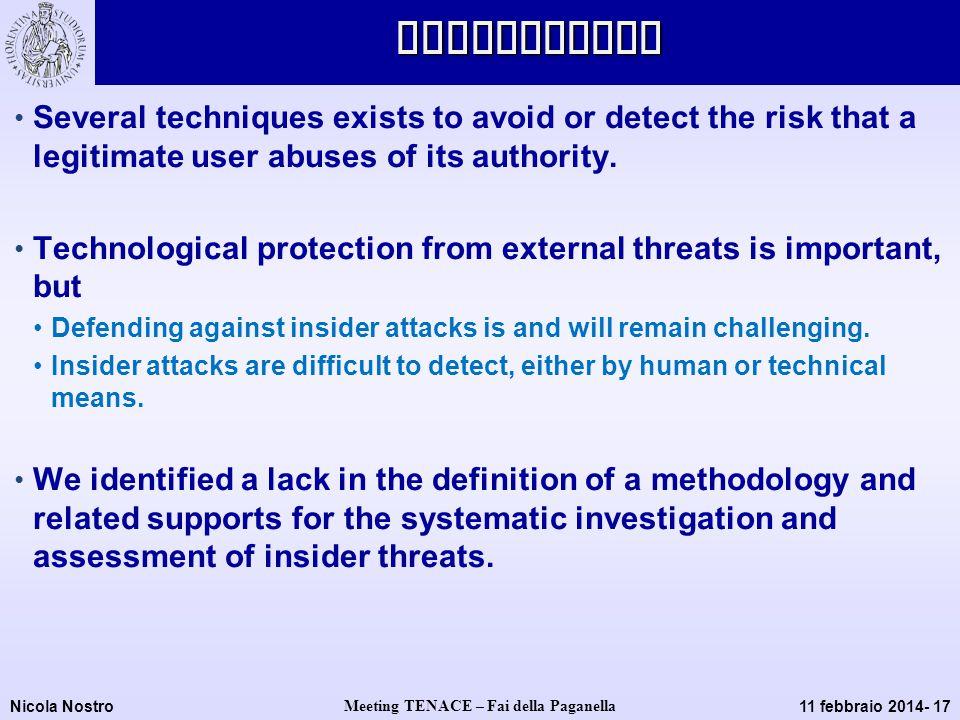 Nicola Nostro Meeting TENACE – Fai della Paganella 11 febbraio 2014- 17Conclusions Several techniques exists to avoid or detect the risk that a legiti