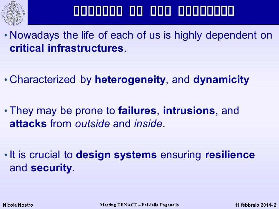 Nicola Nostro Meeting TENACE – Fai della Paganella 11 febbraio 2014- 3Context Security is a major challenge for today's companies.