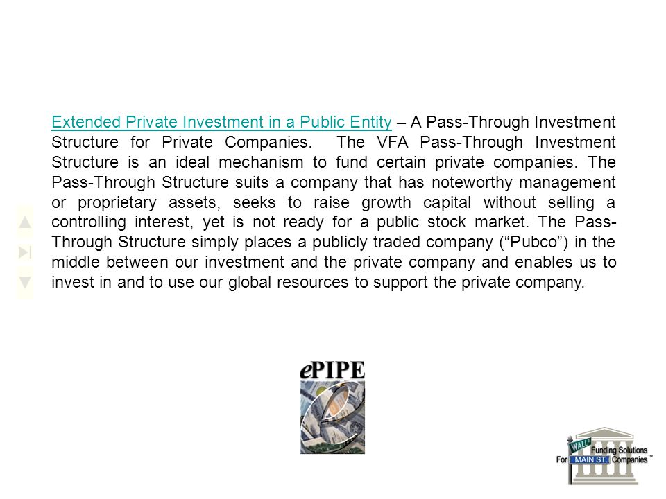 Extended Private Investment in a Public EntityExtended Private Investment in a Public Entity – A Pass-Through Investment Structure for Private Companies.
