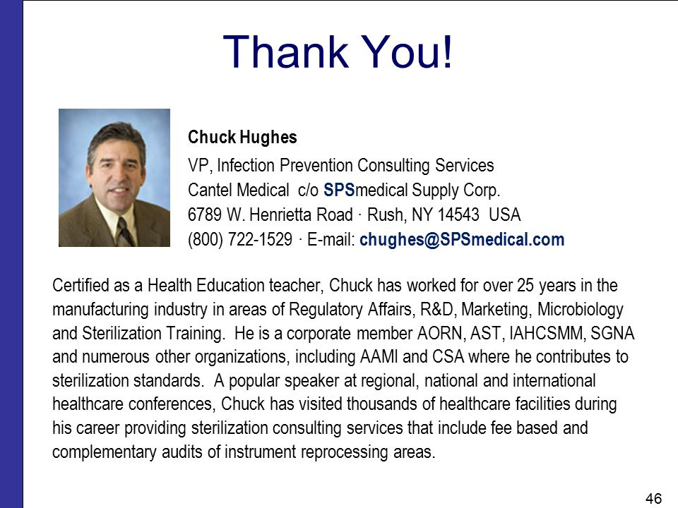Chuck Hughes VP, Infection Prevention Consulting Services Cantel Medical c/o SPS medical Supply Corp. 6789 W. Henrietta Road · Rush, NY 14543 USA (800