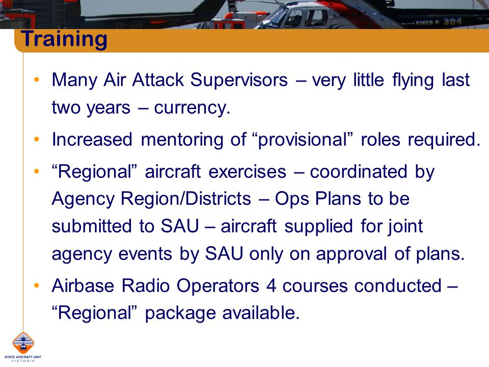 Many Air Attack Supervisors – very little flying last two years – currency.