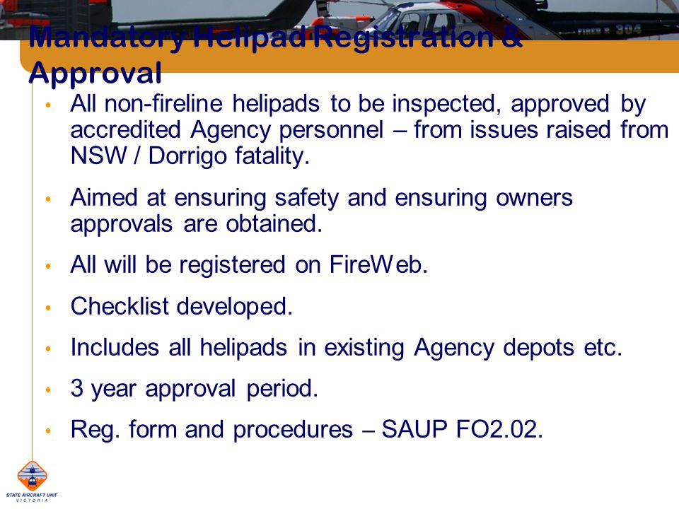 All non-fireline helipads to be inspected, approved by accredited Agency personnel – from issues raised from NSW / Dorrigo fatality.