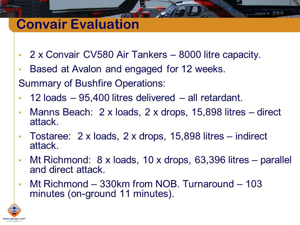 Convair Evaluation 2 x Convair CV580 Air Tankers – 8000 litre capacity.