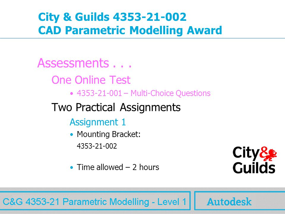 www.autodesk.com MAW City & Guilds 4353-21-002 CAD Parametric Modelling Award Assessments...