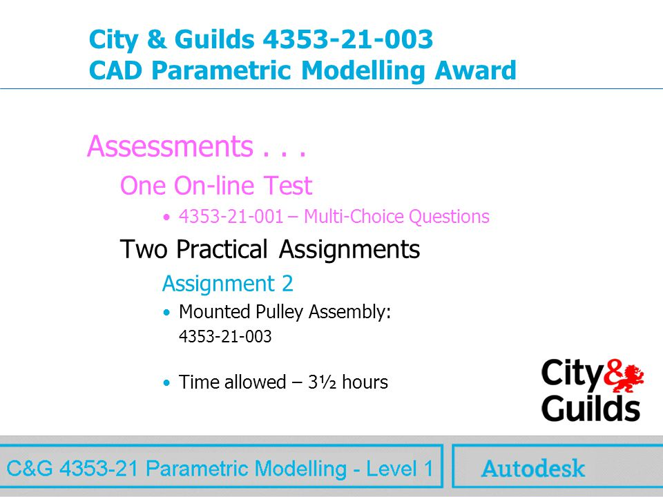 www.autodesk.com MAW City & Guilds 4353-21-003 CAD Parametric Modelling Award Assessments...
