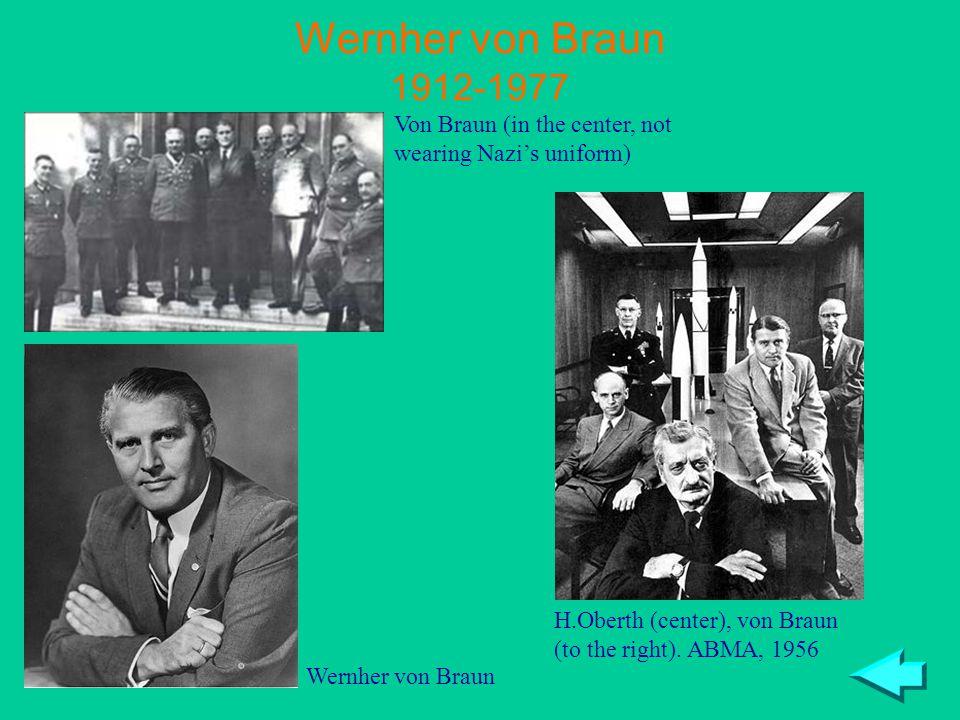 Wernher von Braun 1912-1977 H.Oberth (center), von Braun (to the right).