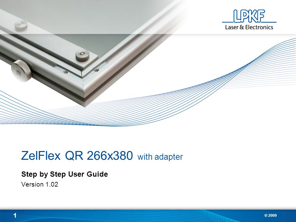 1 © 2009 ZelFlex QR 266x380 with adapter Step by Step User Guide Version 1.02