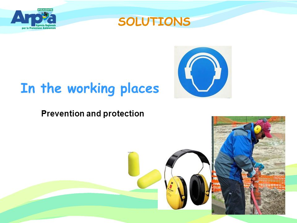 SOLUTIONS In the working places Prevention and protection