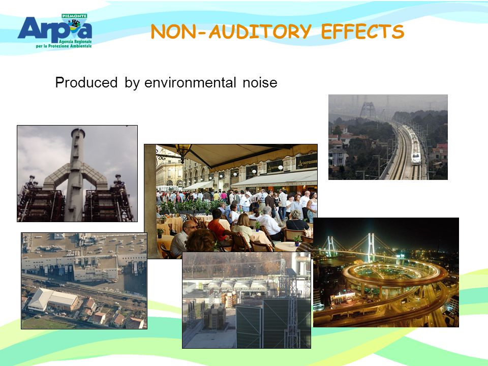 Produced by environmental noise NON-AUDITORY EFFECTS