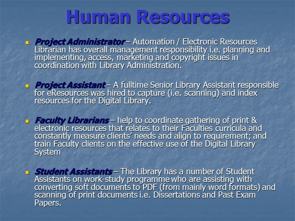 Human Resources Project Administrator – Automation / Electronic Resources Librarian has overall management responsibility i.e.