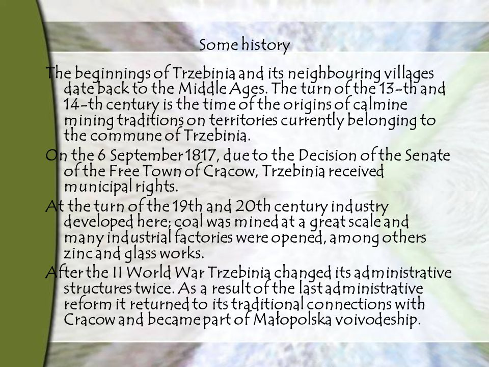 Some history The beginnings of Trzebinia and its neighbouring villages date back to the Middle Ages.