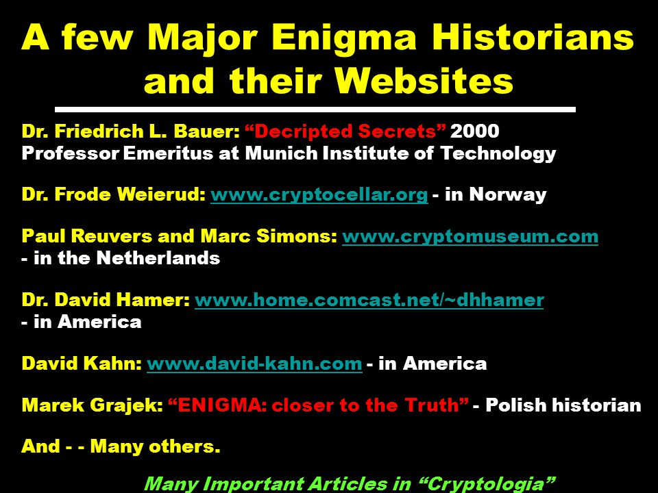 A few Major Enigma Historians and their Websites Dr.