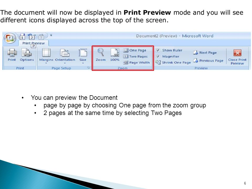 6 You can preview the Document page by page by choosing One page from the zoom group 2 pages at the same time by selecting Two Pages