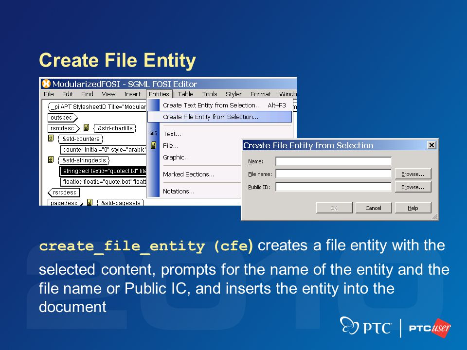 Create File Entity create_file_entity (cfe ) creates a file entity with the selected content, prompts for the name of the entity and the file name or