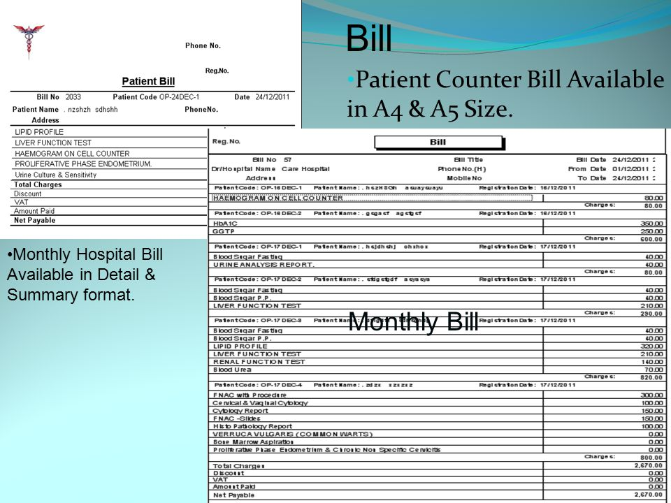 Billing & Payment Facility of Patient counter Billing Hospital Monthly Billing Different Rate List for different Dr/Hospital Summary and detailed bill facility for Monthly Billing Hospital/Doctors Advance and part payment facility