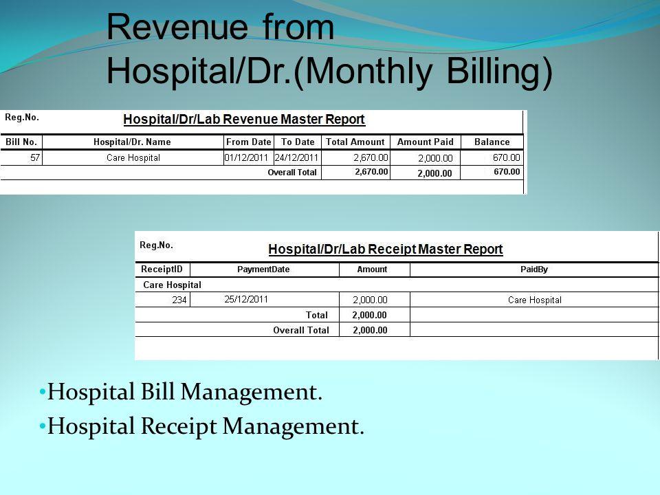 Revenue from Patient(Counter Billing) Patient Bill Management. Patient Receipt Management.
